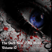 The Dark Side of My Mind – Volume 10